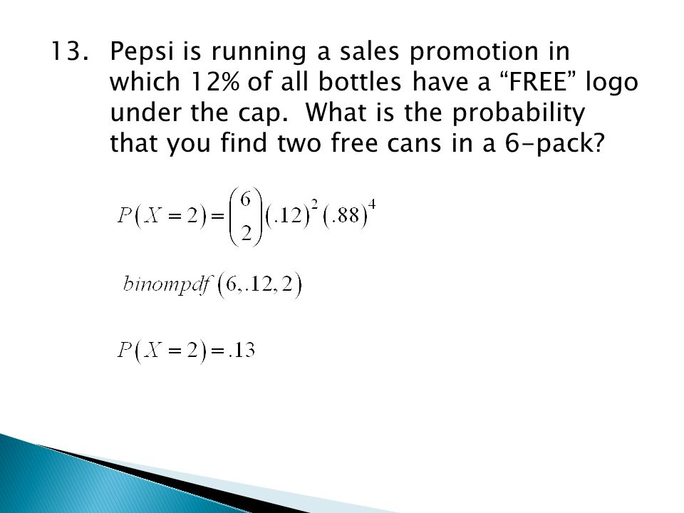 13. Pepsi is running a sales promotion in