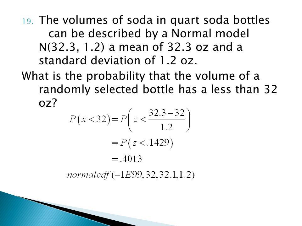 The volumes of soda in quart soda bottles