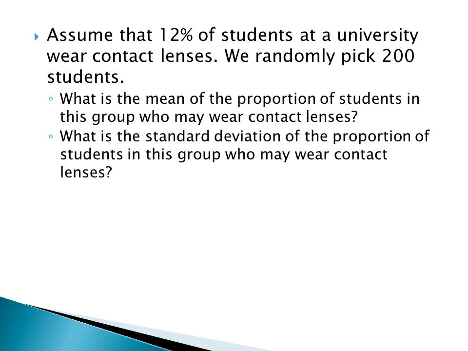 Assume that 12% of students at a university wear contact lenses