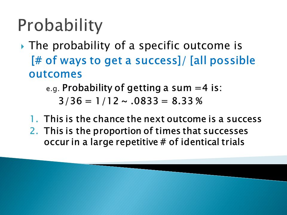 Probability The probability of a specific outcome is