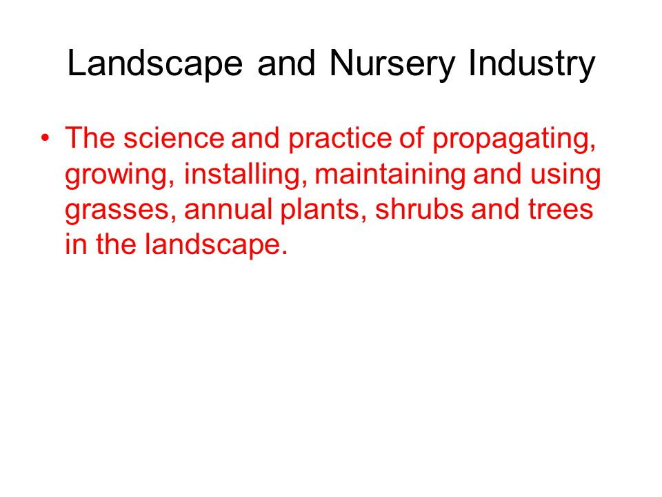 Landscape and Nursery Industry