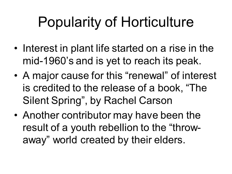 Popularity of Horticulture