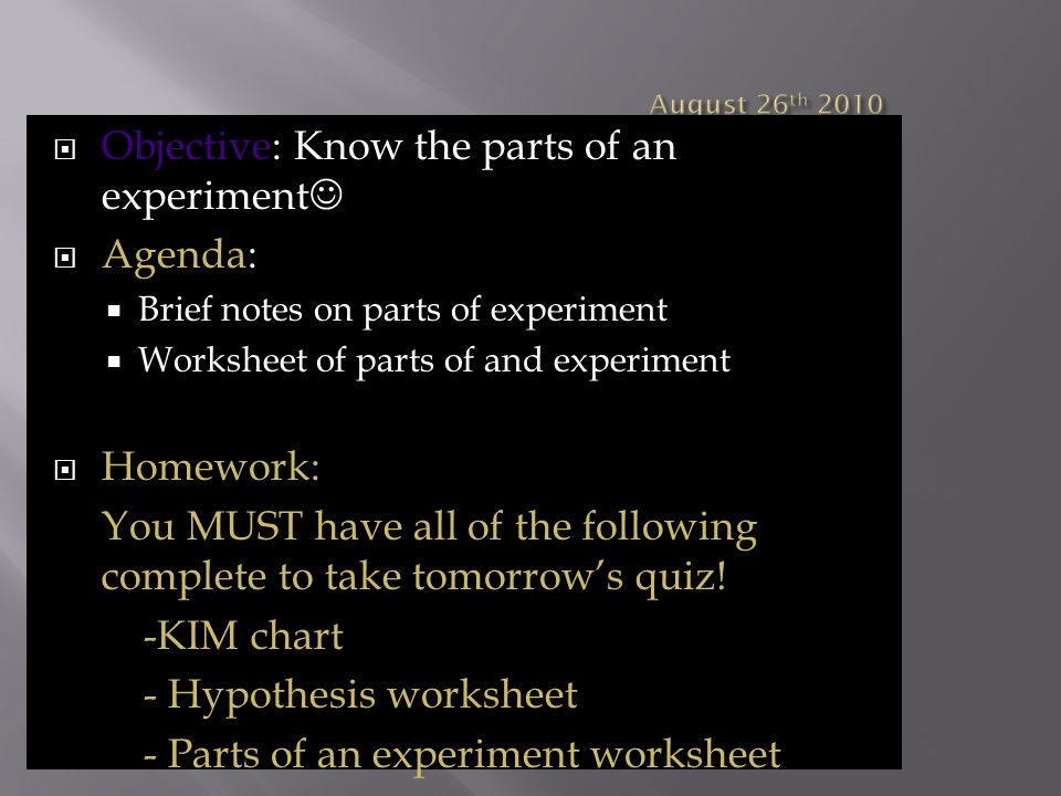 Objective: Know the parts of an experiment Agenda: