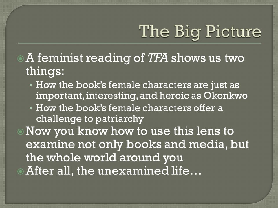 The Big Picture A feminist reading of TFA shows us two things: