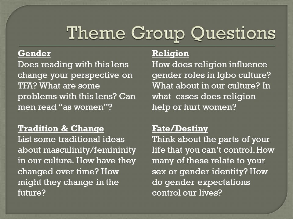 Theme Group Questions