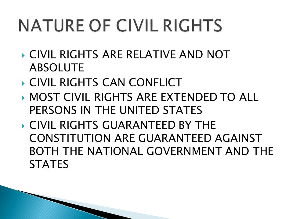 NATURE OF CIVIL RIGHTS CIVIL RIGHTS ARE RELATIVE AND NOT ABSOLUTE