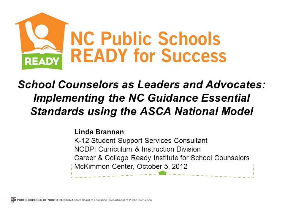 School Counselors as Leaders and Advocates: Implementing the NC Guidance Essential Standards using the ASCA National Model