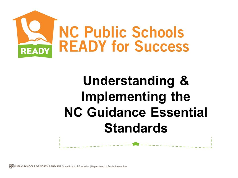 Understanding & Implementing the NC Guidance Essential Standards