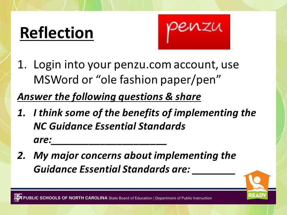 Reflection Login into your penzu.com account, use MSWord or ole fashion paper/pen Answer the following questions & share.