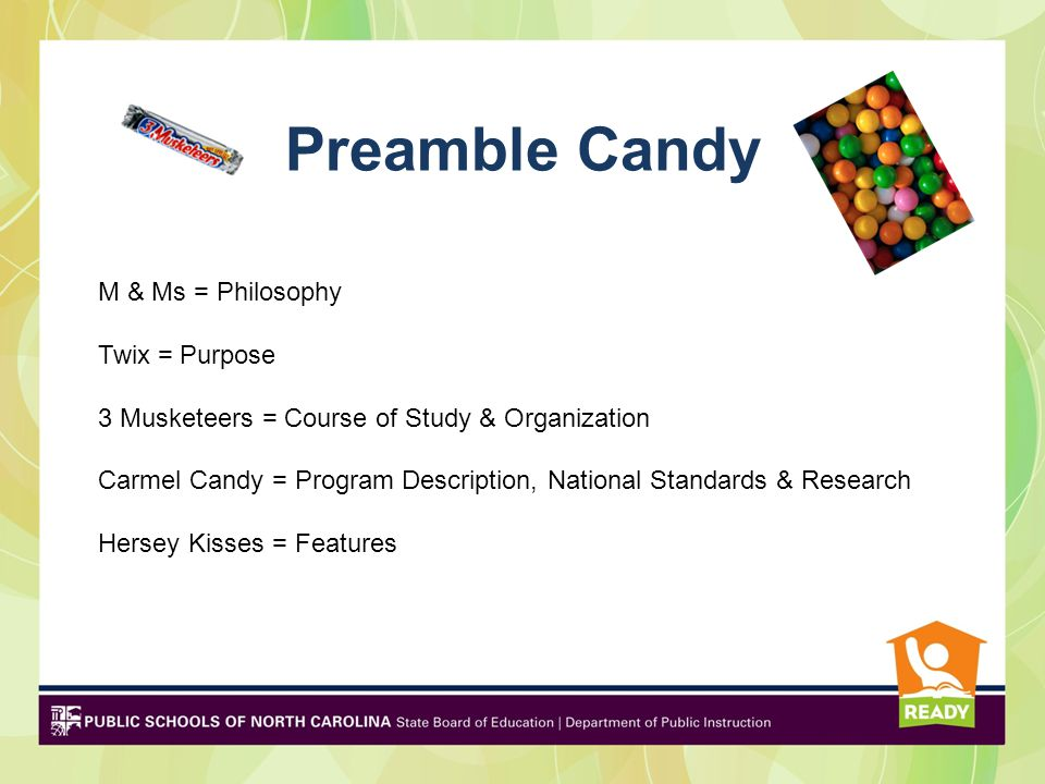 Preamble Candy M & Ms = Philosophy Twix = Purpose