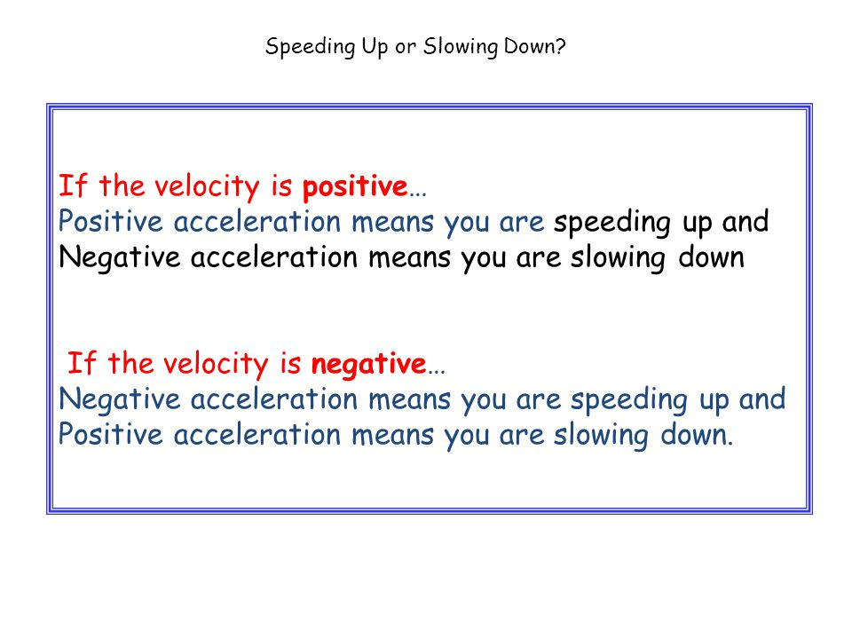 Speeding Up or Slowing Down