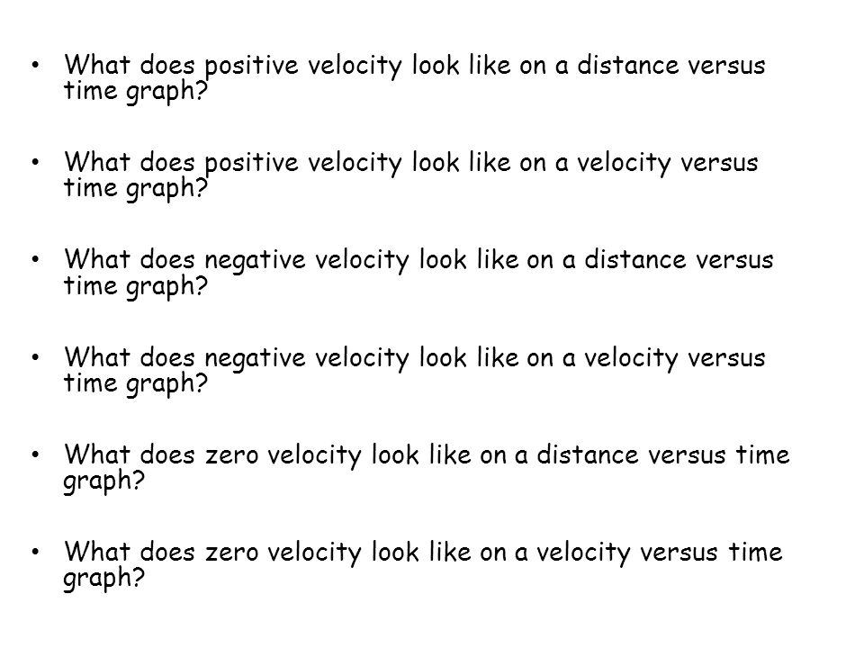 What does positive velocity look like on a distance versus time graph