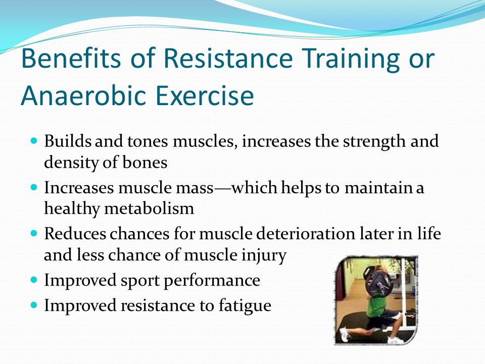 Benefits of Resistance Training or Anaerobic Exercise