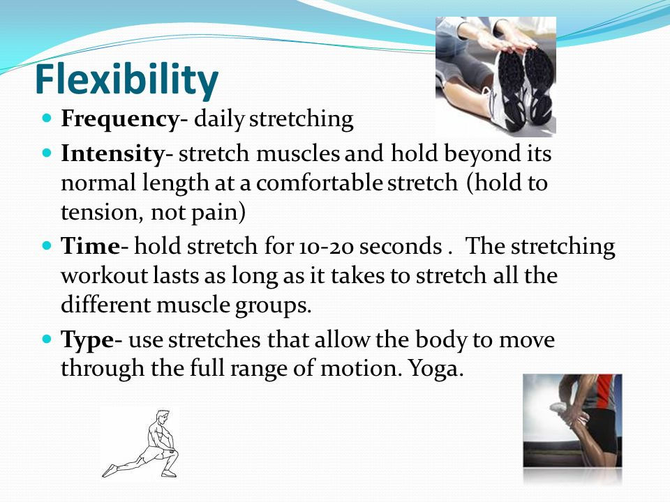 Flexibility Frequency- daily stretching