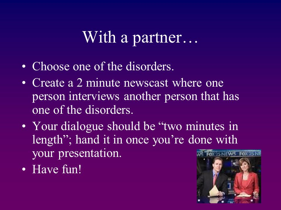 With a partner… Choose one of the disorders.