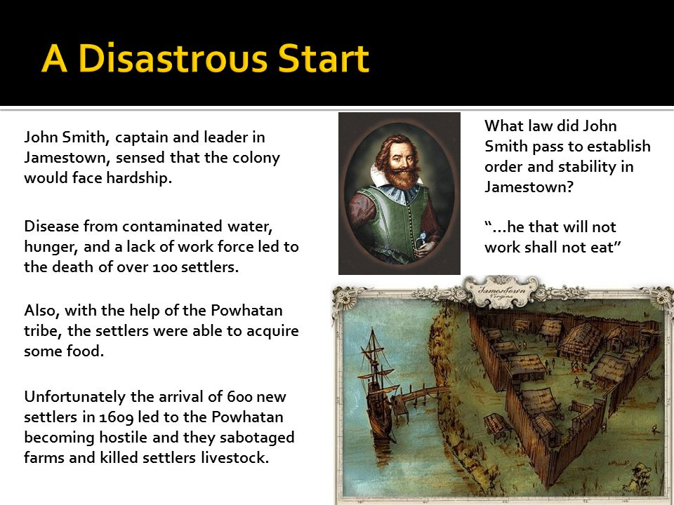 A Disastrous Start What law did John Smith pass to establish order and stability in Jamestown