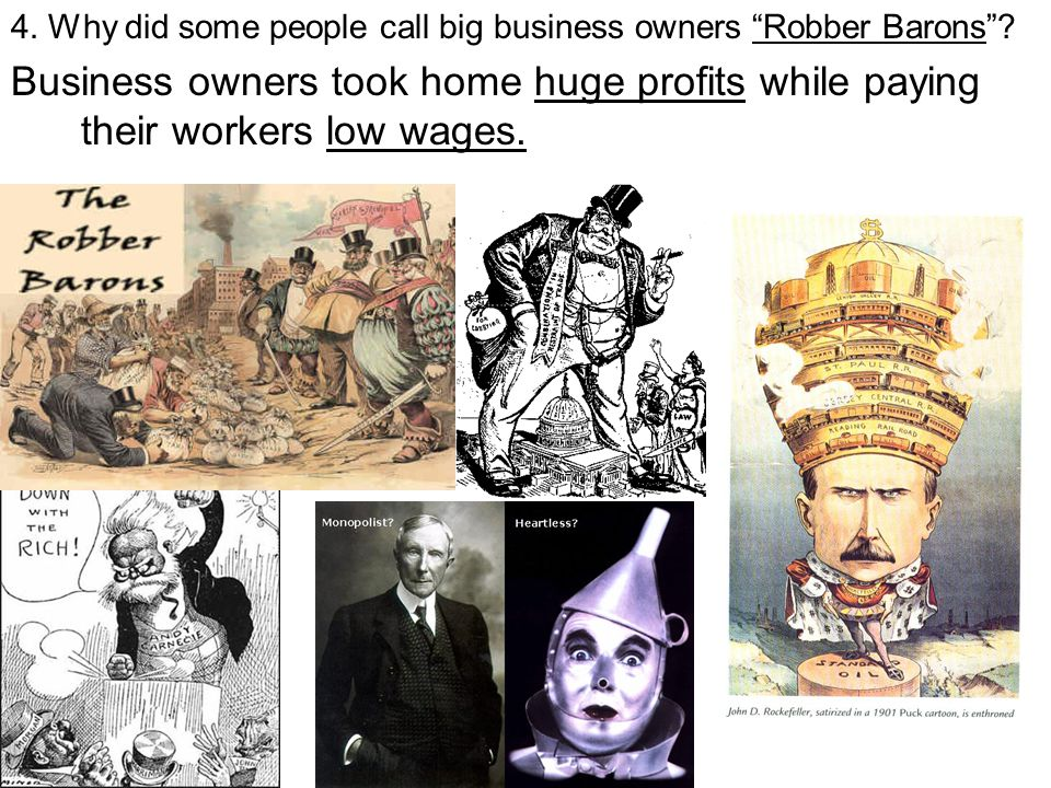 4. Why did some people call big business owners Robber Barons