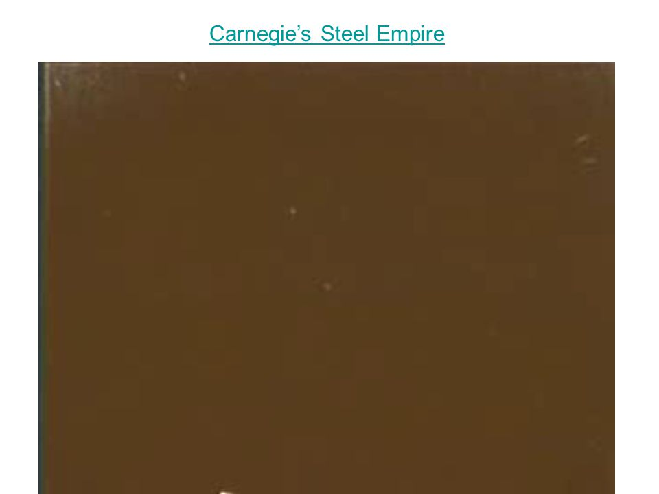 Carnegie's Steel Empire