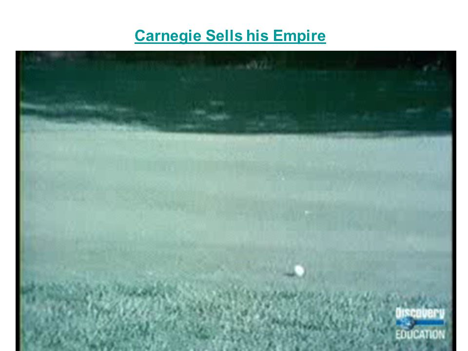 Carnegie Sells his Empire