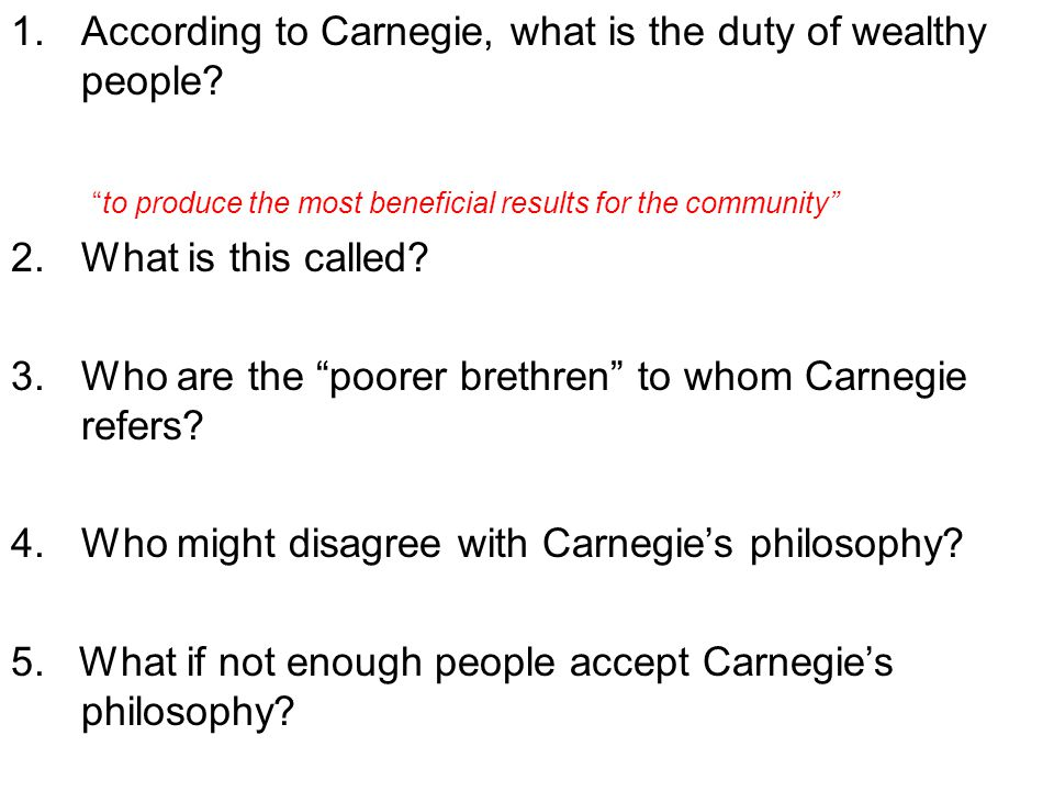 According to Carnegie, what is the duty of wealthy people