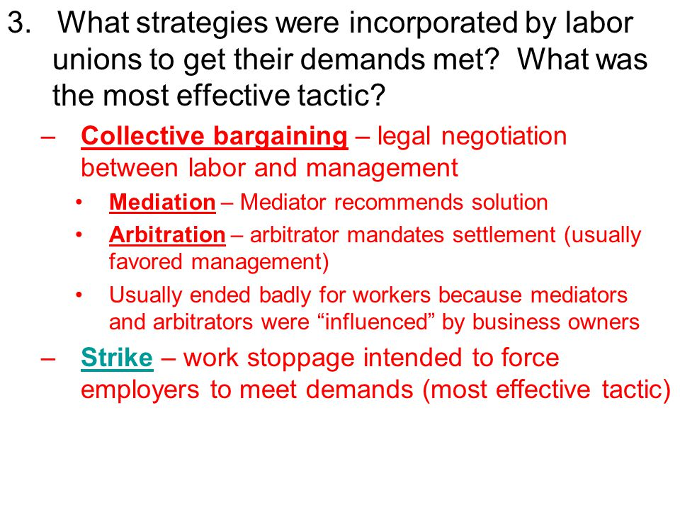 3. What strategies were incorporated by labor unions to get their demands met What was the most effective tactic