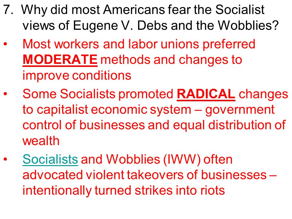 7. Why did most Americans fear the Socialist views of Eugene V
