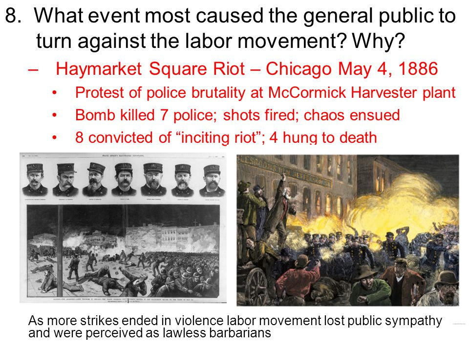 8. What event most caused the general public to turn against the labor movement Why