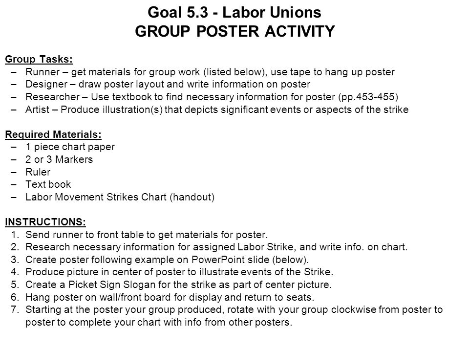 Goal 5.3 - Labor Unions GROUP POSTER ACTIVITY Group Tasks:
