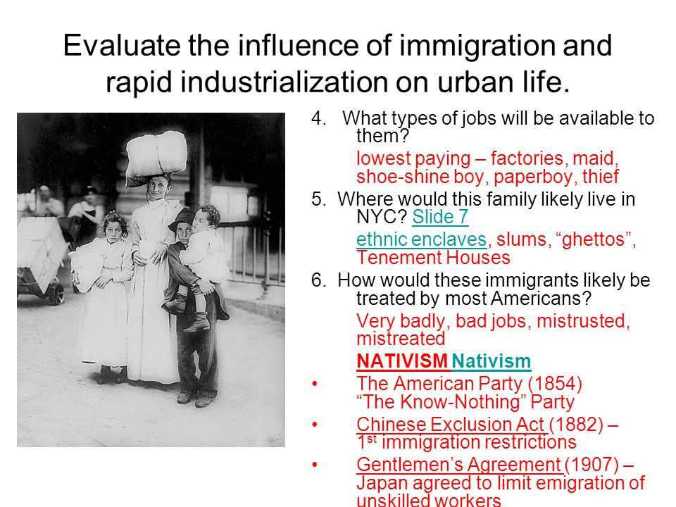Evaluate the influence of immigration and rapid industrialization on urban life.