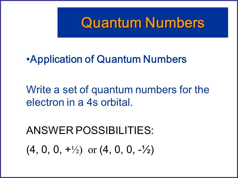 Quantum Numbers Application of Quantum Numbers