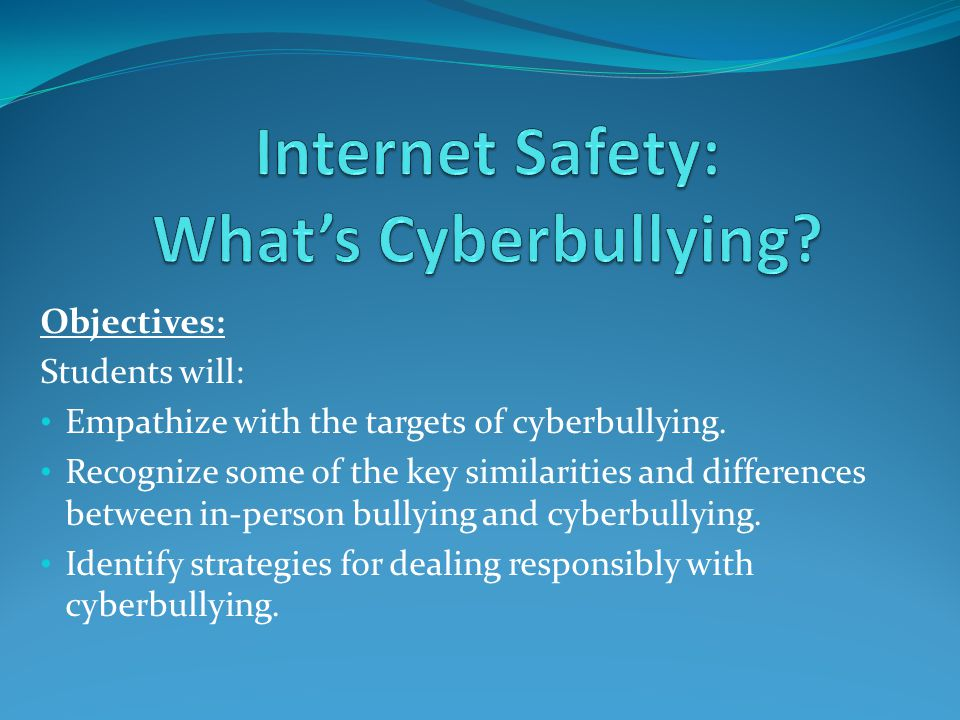 Internet Safety: What's Cyberbullying