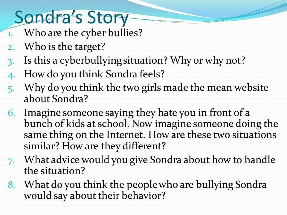Sondra's Story Who are the cyber bullies Who is the target