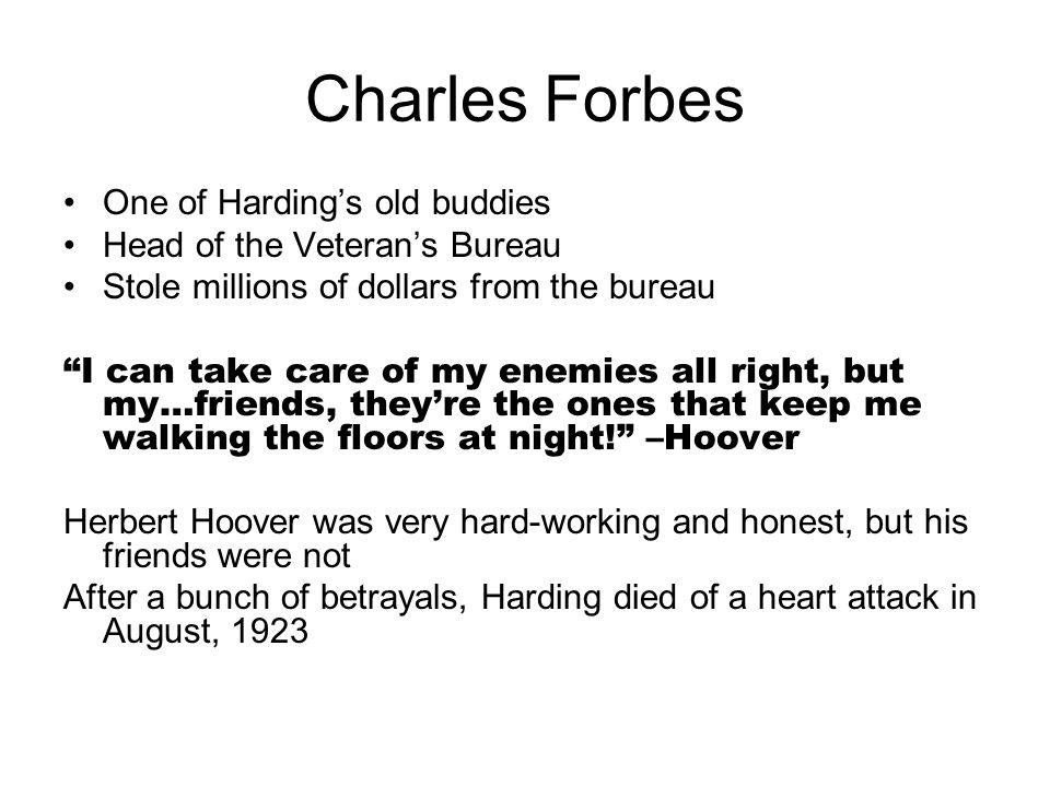 Charles Forbes One of Harding's old buddies
