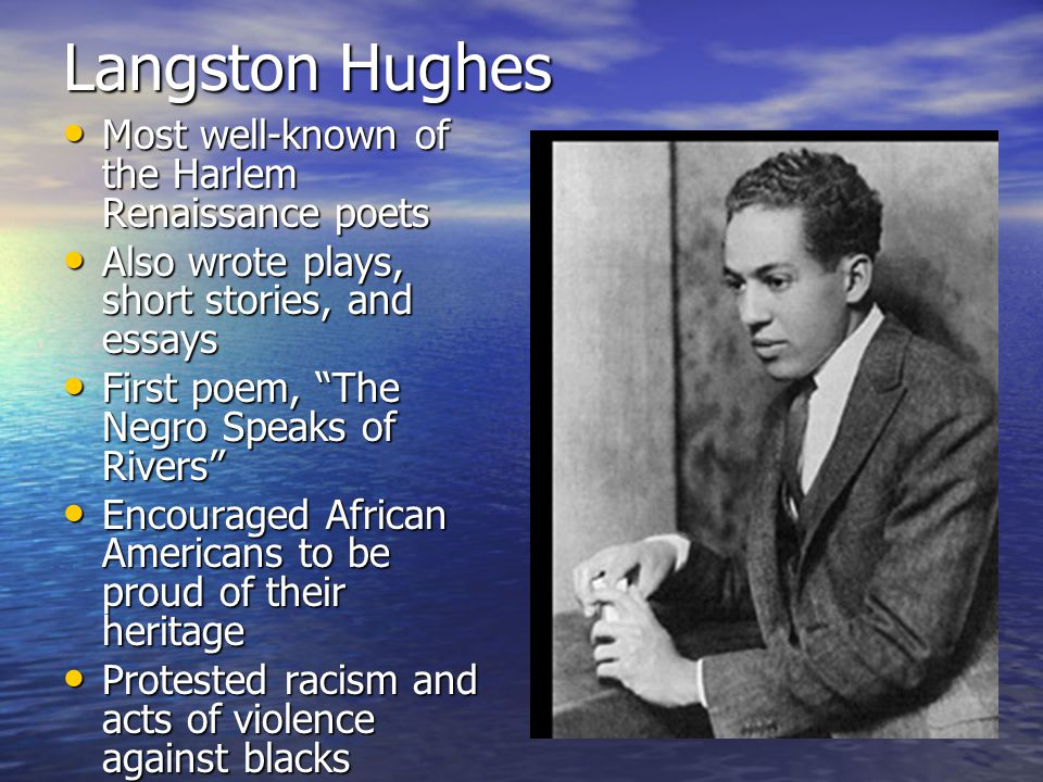 Langston Hughes Most well-known of the Harlem Renaissance poets