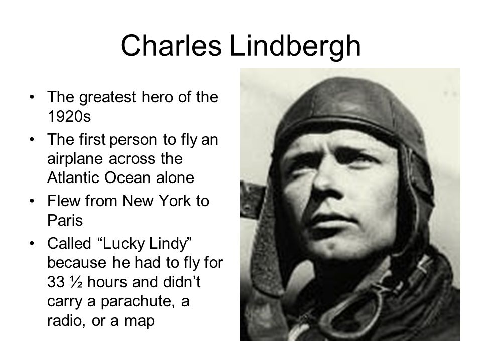 Charles Lindbergh The greatest hero of the 1920s