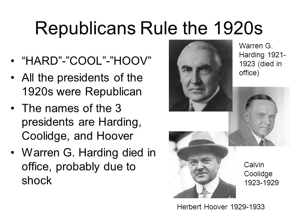Republicans Rule the 1920s HARD - COOL - HOOV
