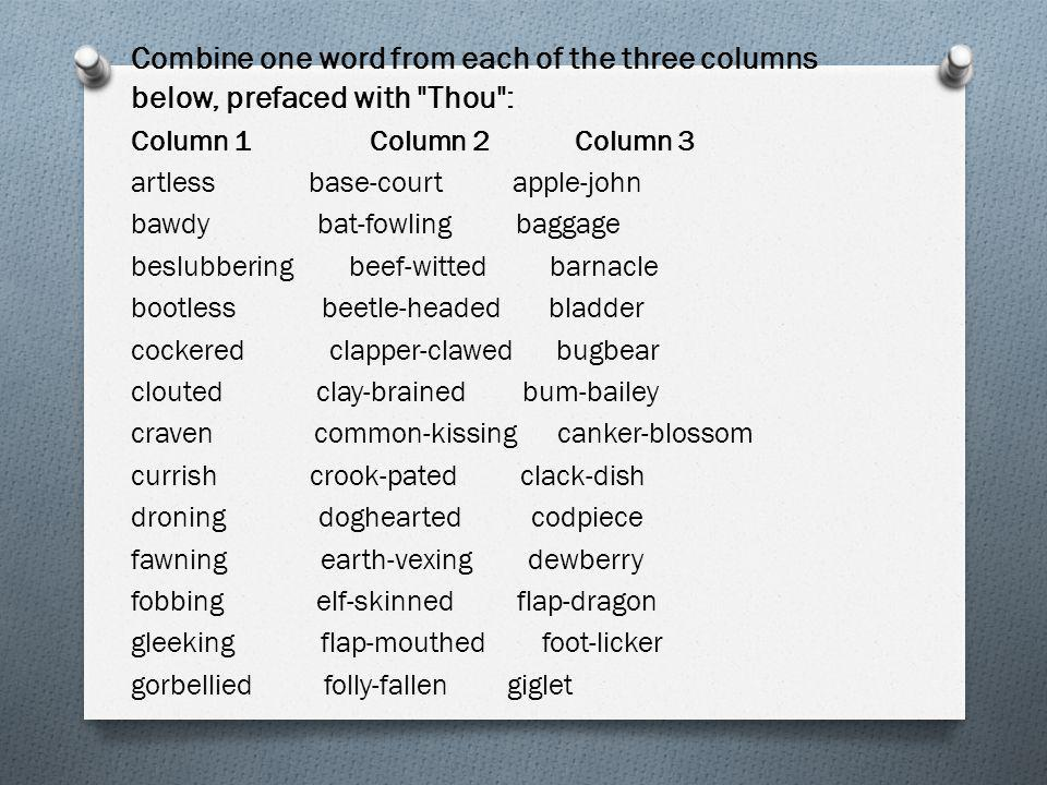 Combine one word from each of the three columns below, prefaced with Thou :