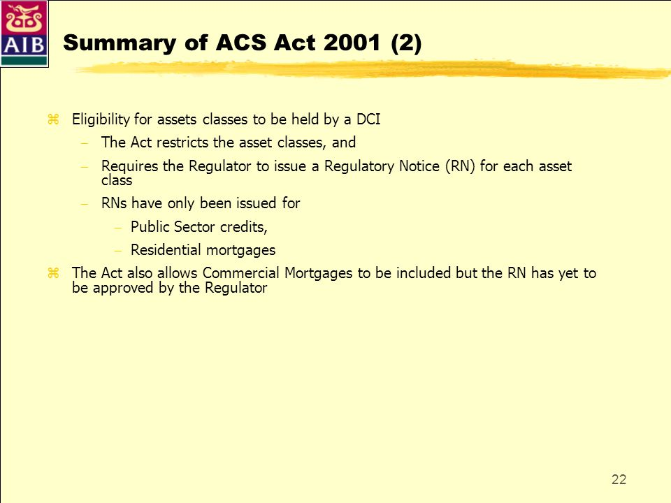 Summary of ACS Act 2001 (2) Eligibility for assets classes to be held by a DCI. The Act restricts the asset classes, and.