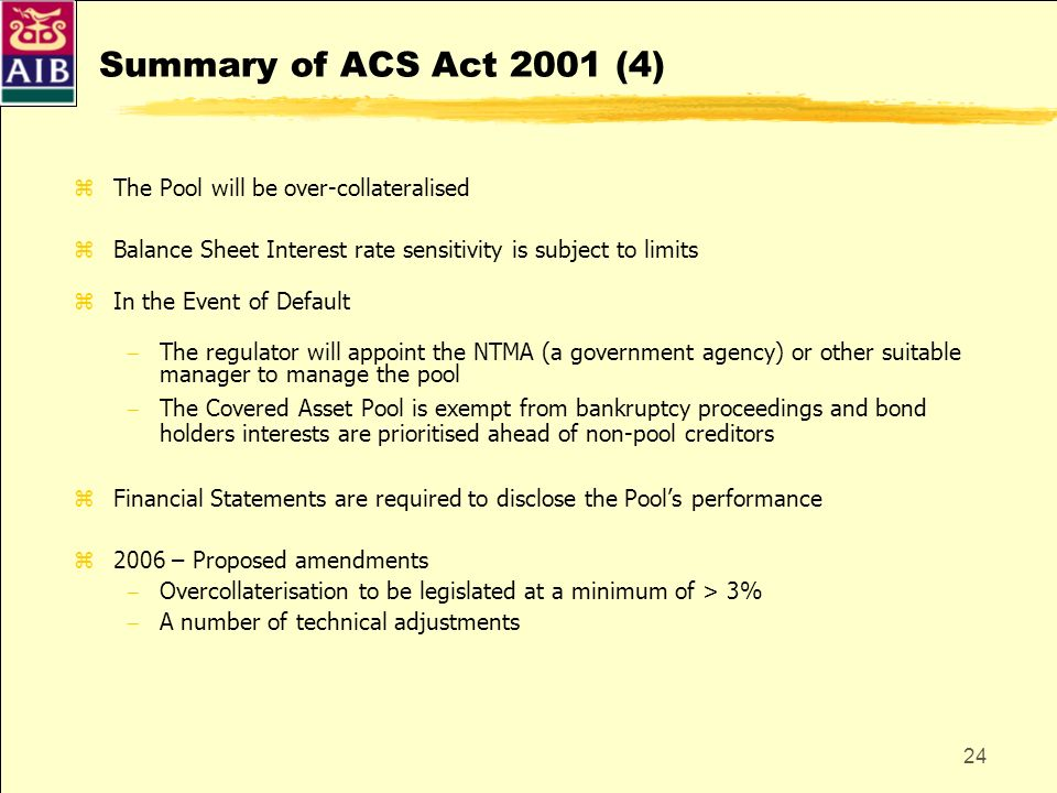 Summary of ACS Act 2001 (4) The Pool will be over-collateralised