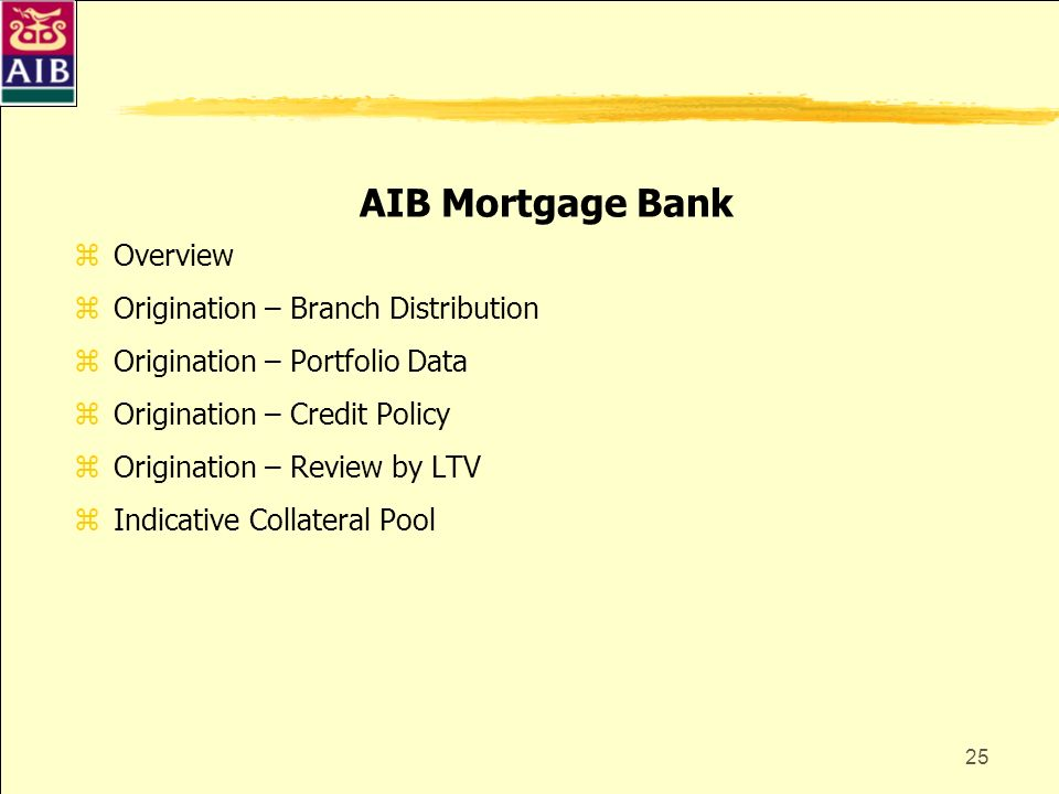AIB Mortgage Bank Overview Origination – Branch Distribution