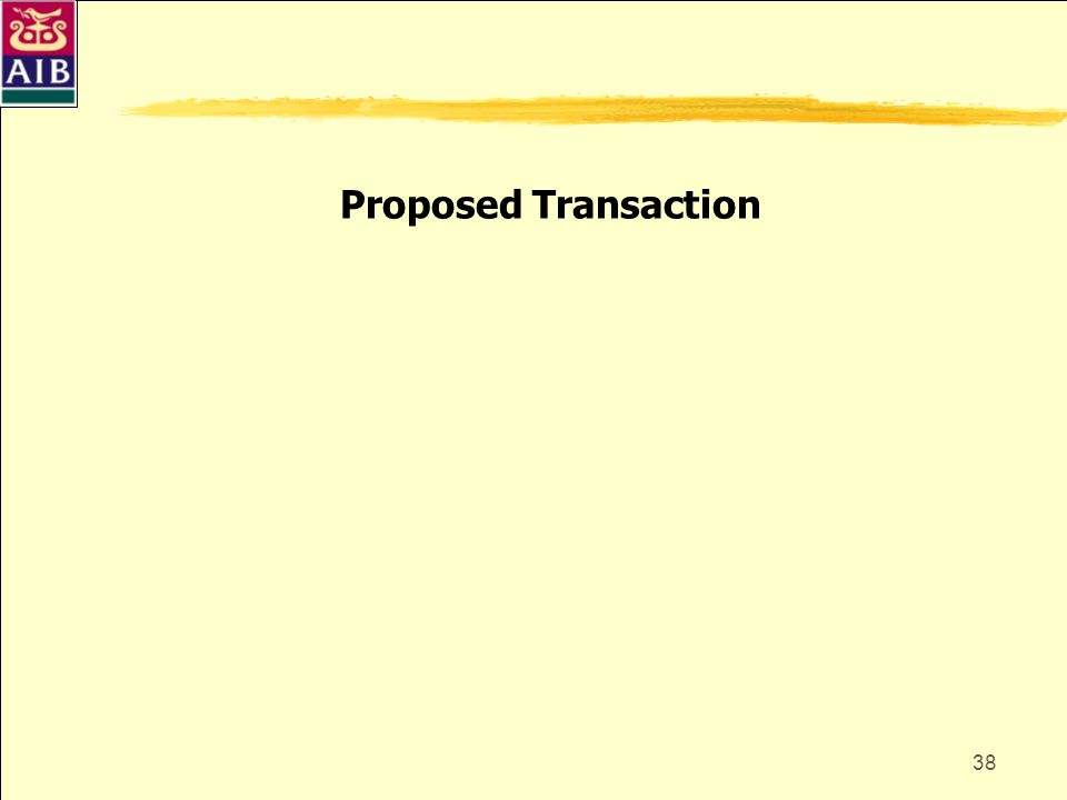 Proposed Transaction