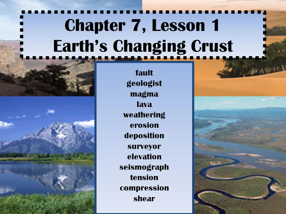 Chapter 7, Lesson 1 Earth's Changing Crust