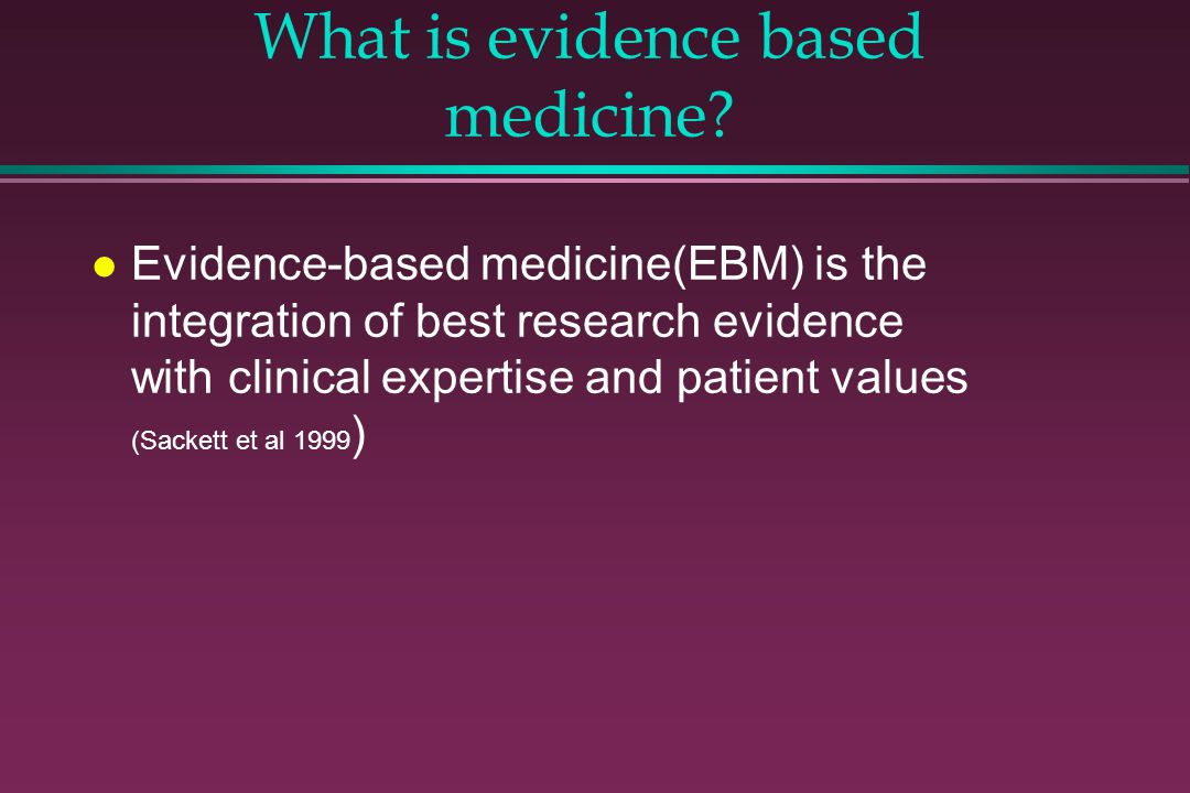 What is evidence based medicine