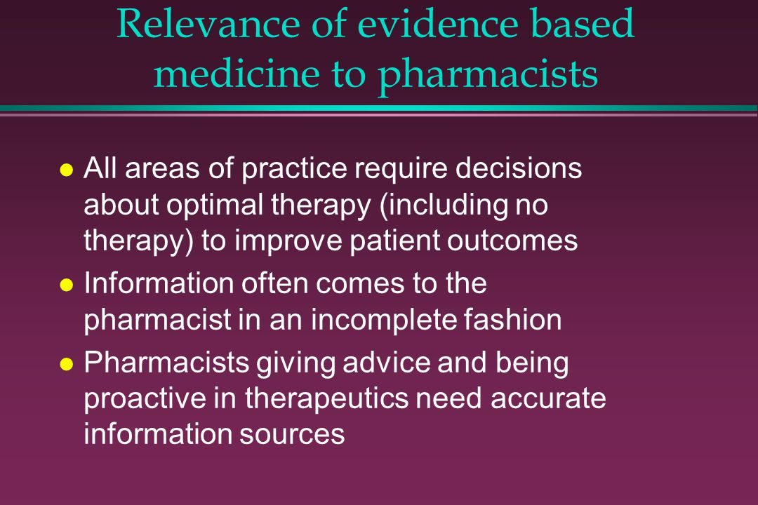 Relevance of evidence based medicine to pharmacists