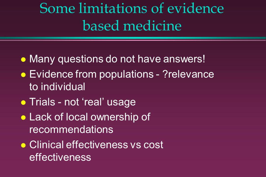 Some limitations of evidence based medicine