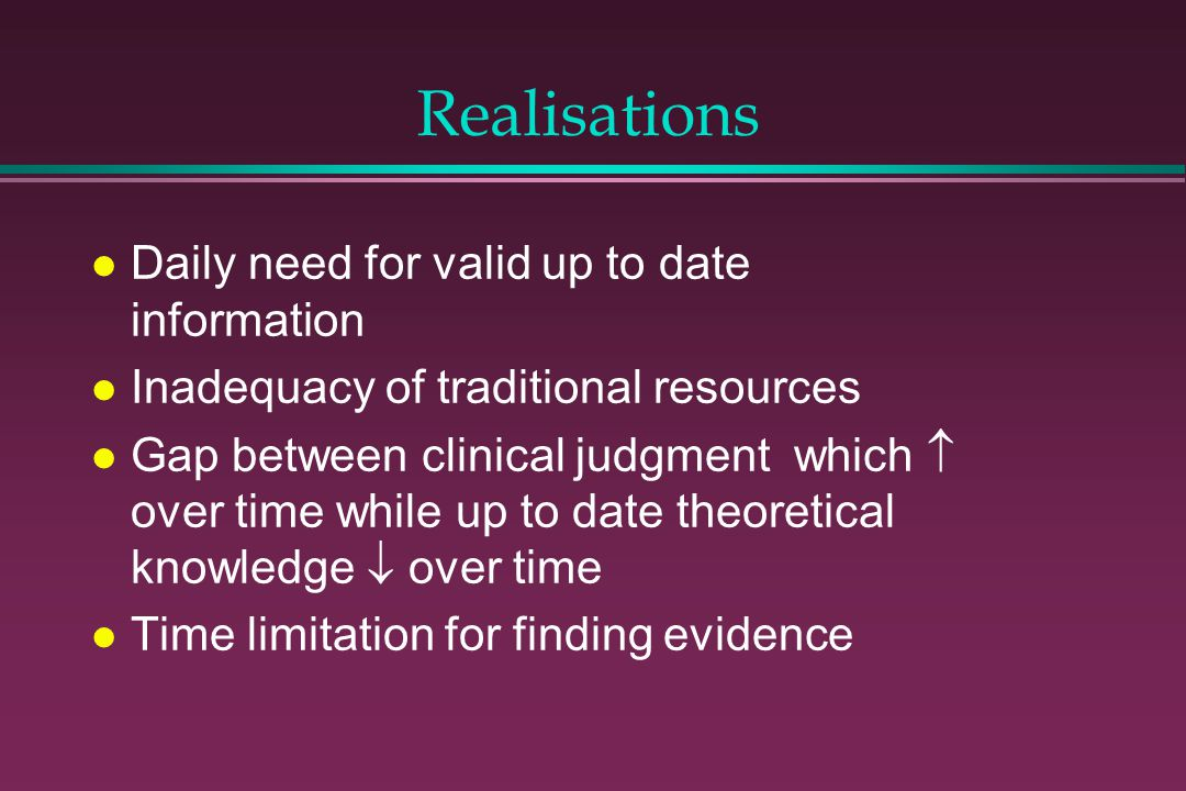 Realisations Daily need for valid up to date information