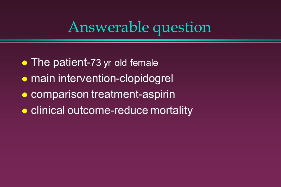 Answerable question The patient-73 yr old female