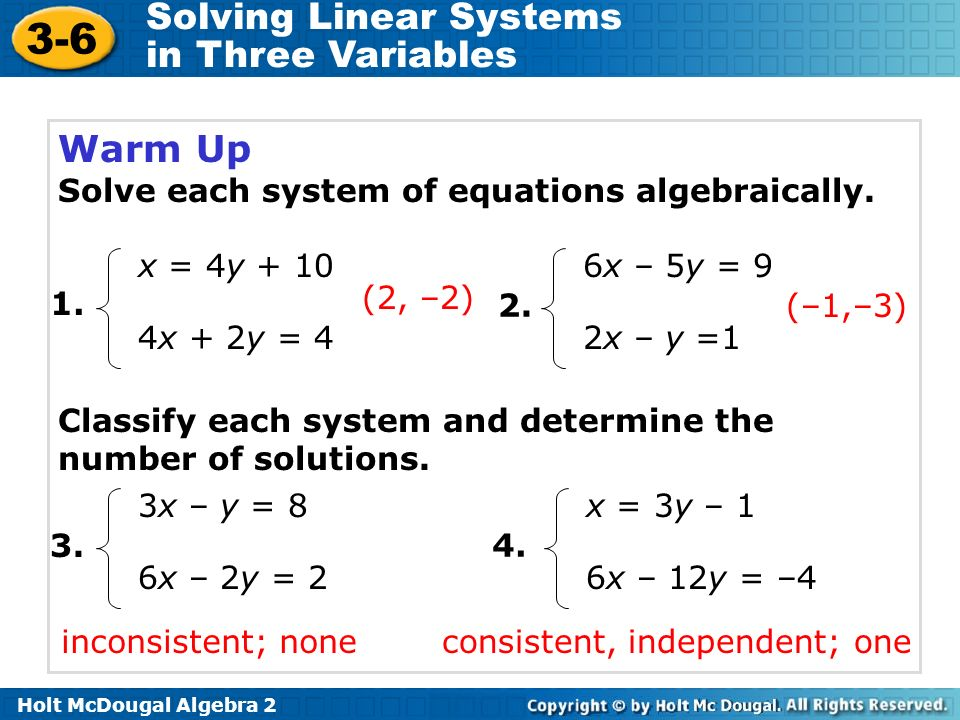 Warm Up Solve each system of equations algebraically.