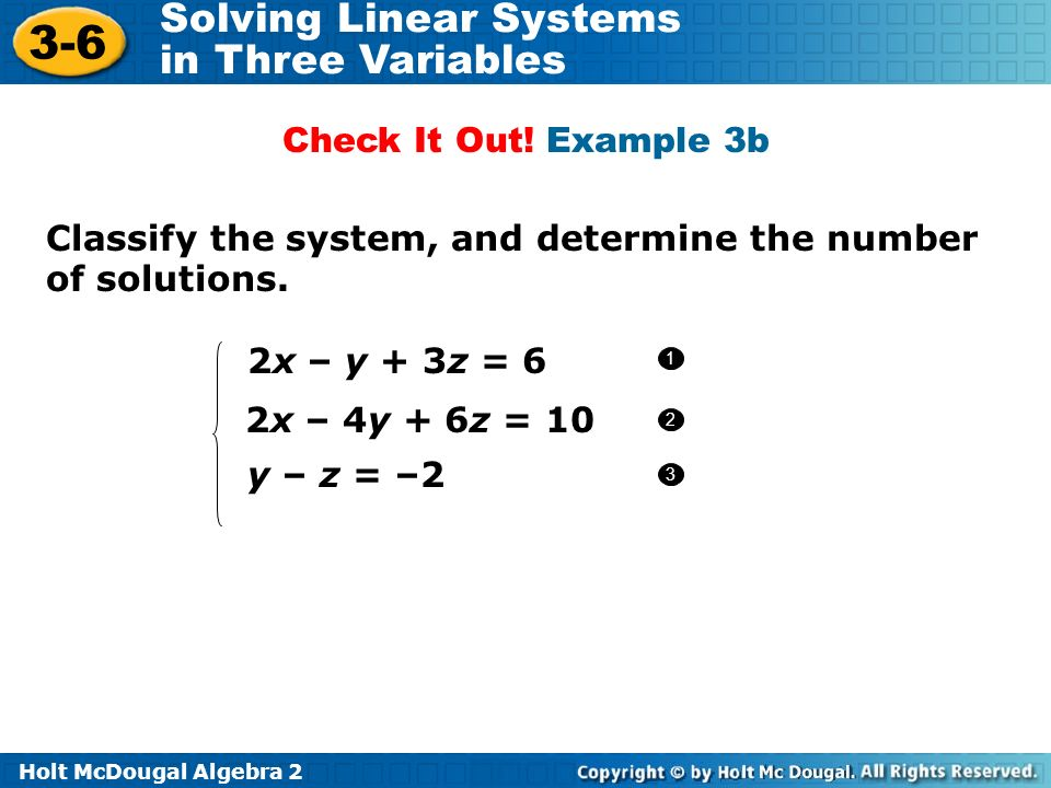 Classify the system, and determine the number of solutions.