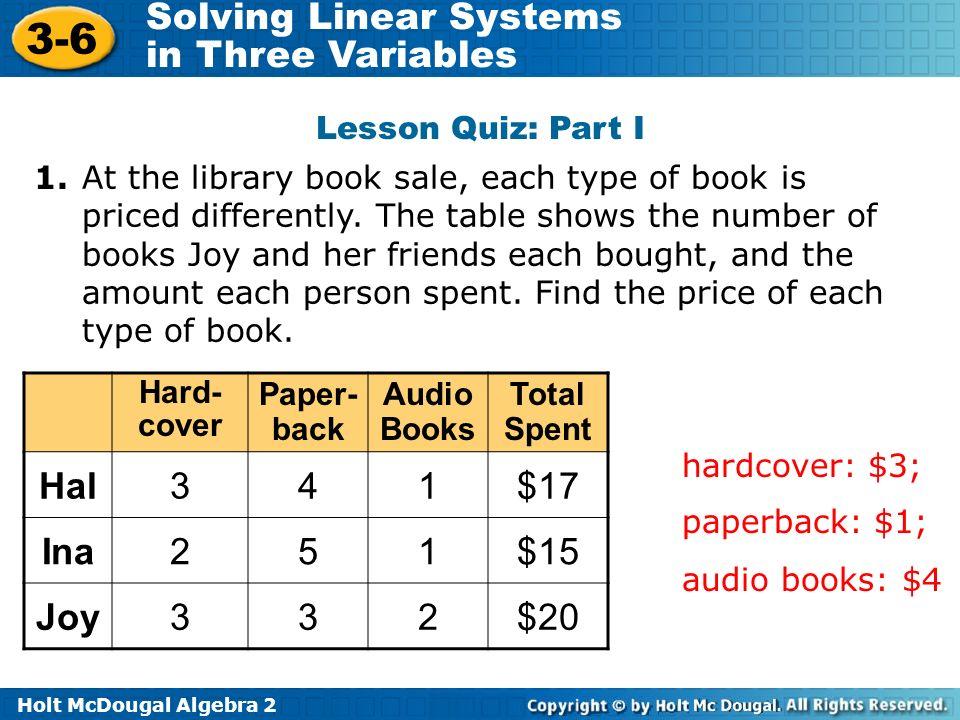 Hal 3 4 1 $17 Ina 2 5 $15 Joy $20 Lesson Quiz: Part I 1.